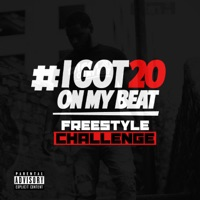 I Got 20 on My Beat (Freestyle Challenge) - Single Mp3 Download