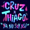 Cruz & Thiago - Ya No Soy Así bild