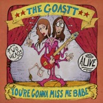 The GOASTT (The Ghost Of A Saber Tooth Tiger) - You're Gonna Miss Me