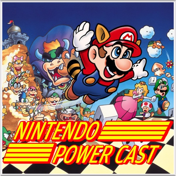 Nintendo Power Cast - A Nintendo Switch Podcast