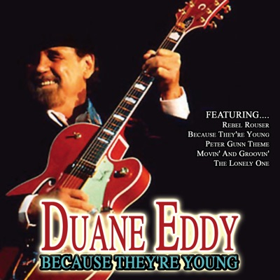 Because They're Young - Duane Eddy