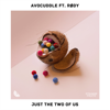 Avocuddle, vensterbank & RØDY - Just the Two of Us artwork