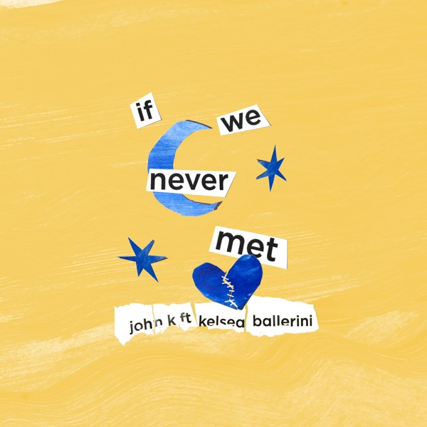 if we never met (feat. Kelsea Ballerini) - Single