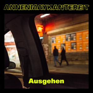 AnnenMayKantereit - Ausgehen