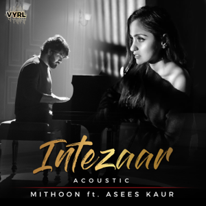 Mithoon - Intezaar (Acoustic) [feat. Asees Kaur]