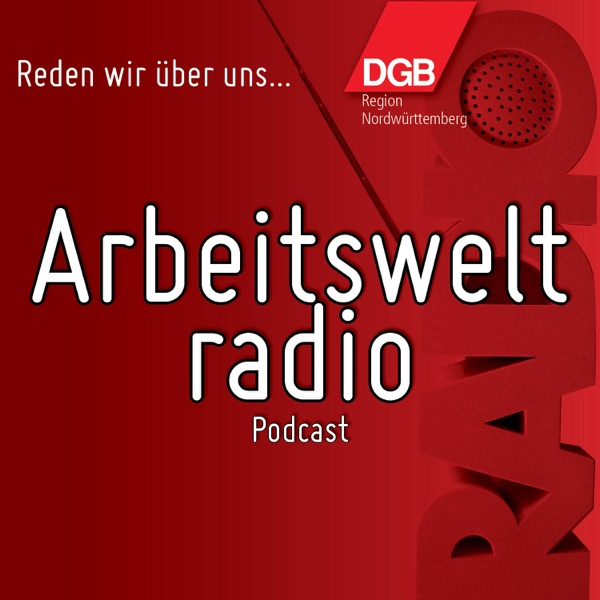 DGB Nordwürttemberg - Arbeitsweltradio