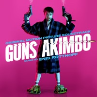 Guns Akimbo - Official Soundtrack
