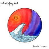Lewis Turner - Get Out of My Head