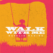 Walk With Me - Natalie Ragins - Natalie Ragins