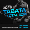 Workout Junkies - 2019 Tabata Total EDM (20/10 Interval Workout, Round 1-8 Vocal Cues)