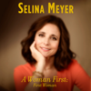 Selina Meyer - A Woman First: First Woman: A Memoir (Unabridged)  artwork