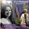 Barse Badariya Saawan Ki (feat. Chandana Bala Kalyan)