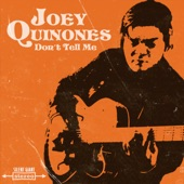 Joey Quinones - Don't Tell Me
