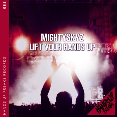 MightySkyz  - Lift Your Hands Up