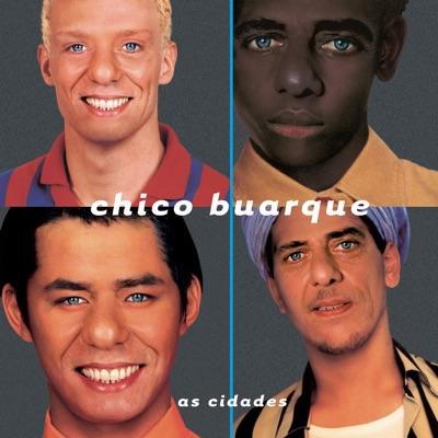 As Cidades - Chico Buarque