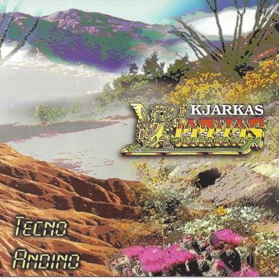 Tecno Andino - Los Kjarkas
