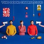 Two Door Cinema Club - Satellite (Single Edit)