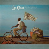 Los Coast featuring Gary Clark Jr. - A Change Is Gonna Come  feat. Gary Clark Jr.