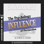 Summary Of Influence The Psychology Of Persuasion By Robert