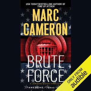 Brute Force: Jericho Quinn Thriller, Book 6 (Unabridged)