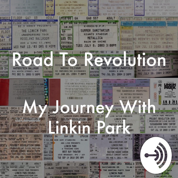 Road To Revolution: My Journey With Linkin Park – Podcast