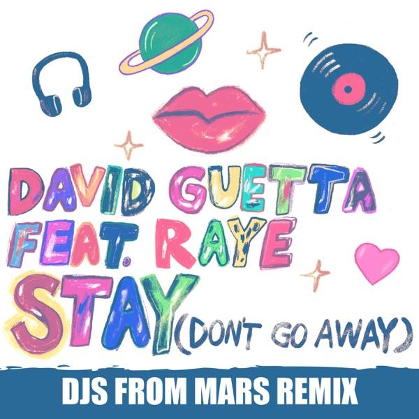 David Guetta - Stay (Don't Go Away) [feat. Raye] [Djs From Mars Remix]