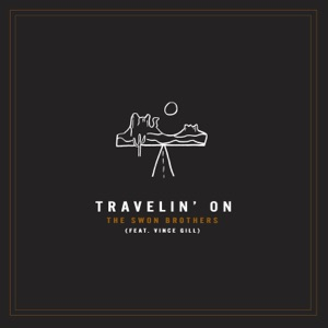 The Swon Brothers - Travelin' On feat. Vince Gill