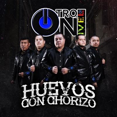 Huevos con Chorizo - Single - Otro Nivel