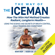 Wim Hof & Koen de Jong - The Way of the Iceman: How the Wim Hof Method Creates Radiant, Longterm Health (Unabridged)