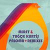 Tuğçe Kurtiş & Miret - Paloma + Remixes