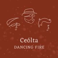 Dancing Fire by Ceólta on Apple Music