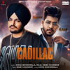 Sidhu Moose Wala & Raja Game Changerz - Cadillac (Original) - Single