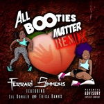 songs like All Booties Matter Remix (feat. Lil Donald & Erica Banks)