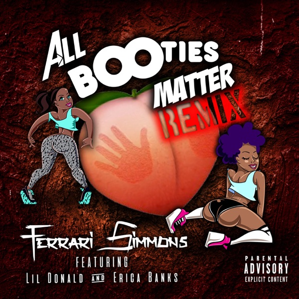 All Booties Matter (feat. Lil Donald & Erica Banks) - Single