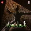 Ibadat- Soulful Sufi Renditions