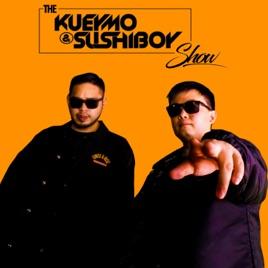 The Kueymo & Sushiboy Show: The Kueymo & Sushiboy Show 178 ft SWACQ