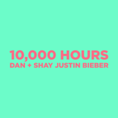 10,000 Hours - Dan + Shay & Justin Bieber Cover Art