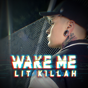 Lit Killah - Wake Me