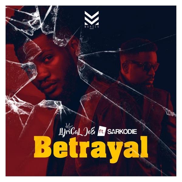 Betrayal (feat. Sarkodie) - Single