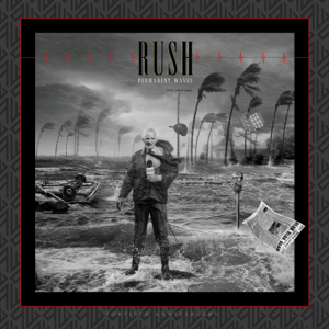 Rush - Permanent Waves (40th Anniversary)
