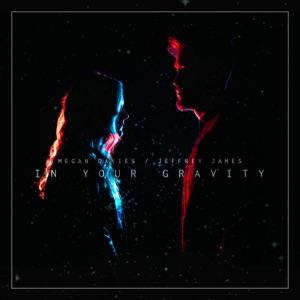 Megan Davies & Jeffrey James - In Your Gravity