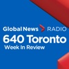 The 640 Toronto Week in Review