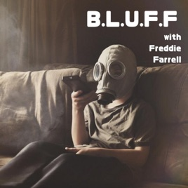 B L U F F Podcast: EP5 - Very Special Guest on Apple Podcasts