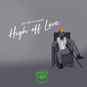 Like Mike - High off Love feat. Angemi