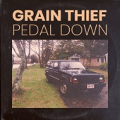 Grain Thief - Pedal Down