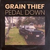 Grain Thief - Pedal Down