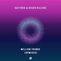 Million Things - GATTUSO - DISCO KILLERZ