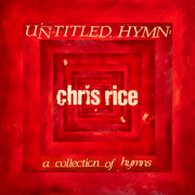 Untitled Hymn: A Collection of Hymns - Chris Rice - Chris Rice