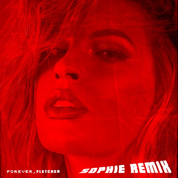 Forever (SOPHIE Remix) - Single