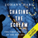 Johann Hari - Chasing the Scream: The First and Last Days of the War on Drugs (Unabridged)